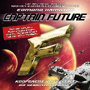 Cover-Bild zu Captain Future, Die Herausforderung, Folge 2: Konferenz im Weltall (Audio Download) von Hamilton, Edmond
