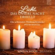 Cover-Bild zu Licht, das unsere Nacht erhellt von Wood, Simeon