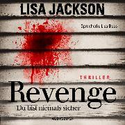 Cover-Bild zu Revenge - Du bist niemals sicher (ungekürzt) (Audio Download) von Jackson, Lisa