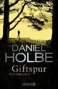 Cover-Bild zu Giftspur (eBook) von Holbe, Daniel