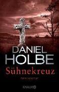 Cover-Bild zu Sühnekreuz (eBook) von Holbe, Daniel