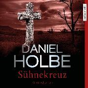 Cover-Bild zu Sühnekreuz (Audio Download) von Holbe, Daniel