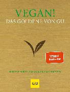 Cover-Bild zu Vegan! Das Goldene von GU (eBook) von Andreas, Adriane (Hrsg.)