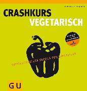 Cover-Bild zu Crashkurs Vegetarisch (eBook) von Schinharl, Cornelia
