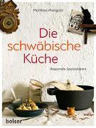 Cover-Bild zu Die schwäbische Küche von Mangold, Matthias F.