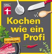 Cover-Bild zu Kochen wie ein Profi (eBook) von Mangold, Matthias F.