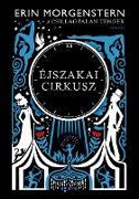 Cover-Bild zu Éjszakai cirkusz (eBook) von Morgenstern, Erin