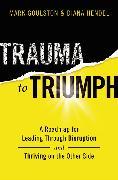Cover-Bild zu Trauma to Triumph von Goulston, Mark
