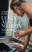 Cover-Bild zu Lesen als Medizin von Gerk, Andrea