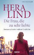 Cover-Bild zu Die Frau, die zu sehr liebte von Lind, Hera