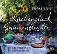 Cover-Bild zu Küchenglück und Gaumenfreuden von Bleier, Bianka