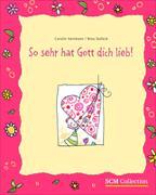 Cover-Bild zu So sehr hat Gott dich lieb von Hartmann, Carolin