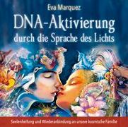 Cover-Bild zu DNA-Aktivierung durch die Sprache des Lichts von Marquez, Eva
