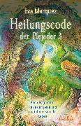 Cover-Bild zu Heilungscode der Plejader Band 3 (eBook) von Marquez, Eva