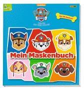 Cover-Bild zu PAW Patrol: Mein Maskenbuch von Hoffart, Nicole (Chefred.)