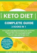 Cover-Bild zu Keto Diet Complete Guide: 3 Books in 1: Your Ultimate Beginner's Ketogenic Diet, Keto Meal Prep & Intermittent Fasting Lifestyle and Weight Loss Guide for Eating Better,Healthy Living and Feeling Good (eBook) von Adams, Amy Maria