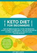 Cover-Bild zu Keto Diet for Beginners: Your Ultimate & Essential Step-by-Step Ketogenic Lifestyle Guide to Losing Weight Fast and Eating Better for Long-Term Weight Loss, Healthy Living and Feeling Good (eBook) von Adams, Amy Maria