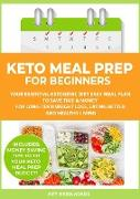 Cover-Bild zu Keto Meal Prep for Beginners: Your Essential Ketogenic Diet Easy Meal Plan to Save Time & Money for Long-Term Weight Loss, Eating Better and Healthy Living (eBook) von Adams, Amy Maria