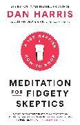 Cover-Bild zu Meditation for Fidgety Skeptics (eBook) von Harris, Dan