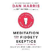 Cover-Bild zu Meditation for Fidgety Skeptics von Harris, Dan