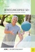 Cover-Bild zu Bewegungsspiele 50+ von Schöttler, Bärbel