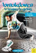 Cover-Bild zu Breakdance - Breaking für bboys und bgirls von Sauter, Stefan