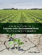 Cover-Bild zu Legumes under Environmental Stress (eBook) von Ahmad, Parvaiz (Hrsg.)