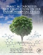 Cover-Bild zu Plant Metabolites and Regulation under Environmental Stress (eBook) von Ahmad, Parvaiz (Hrsg.)
