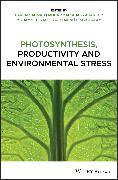 Cover-Bild zu Photosynthesis, Productivity, and Environmental Stress (eBook) von Ahmad, Parvaiz (Hrsg.)