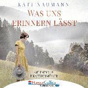 Cover-Bild zu Was uns erinnern lässt (Gekürzt) (Audio Download) von Naumann, Kati