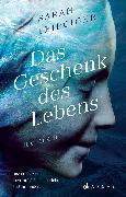 Cover-Bild zu Das Geschenk des Lebens (eBook) von Leipciger, Sarah