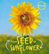 Cover-Bild zu Lifecycles: Seed to Sunflower von de la Bedoyere, Camilla