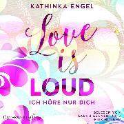 Cover-Bild zu Love Is Loud - Ich höre nur dich (Audio Download) von Engel, Kathinka