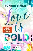 Cover-Bild zu Love is Bold - Du gibst mir Mut (eBook) von Engel, Kathinka