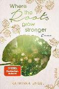 Cover-Bild zu Where the Roots Grow Stronger (eBook) von Engel, Kathinka