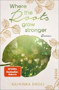 Cover-Bild zu Where the Roots Grow Stronger von Engel, Kathinka