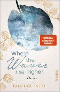Cover-Bild zu Where the Waves Rise Higher von Engel, Kathinka