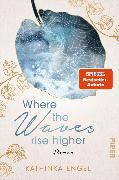 Cover-Bild zu Where the Waves Rise Higher (eBook) von Engel, Kathinka