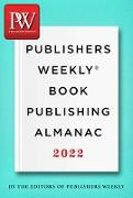 Cover-Bild zu Publishers Weekly Book Publishing Almanac 2022 (eBook) von Weekly, Publishers