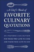 Cover-Bild zu A Chef's Book of Favorite Culinary Quotations (eBook) von Seguret, Susi Gott