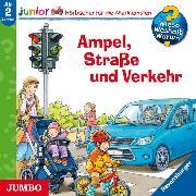 Cover-Bild zu Wieso? Weshalb? Warum? junior. Ampel, Straße und Verkehr (Audio Download) von Nieländer, Peter