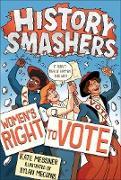 Cover-Bild zu History Smashers: Women's Right to Vote (eBook) von Messner, Kate