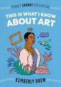 Cover-Bild zu This Is What I Know About Art (eBook) von Drew, Kimberly