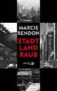 Cover-Bild zu Stadt, Land, Raub von Rendon, Marcie