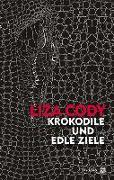 Cover-Bild zu Krokodile und edle Ziele von Cody, Liza