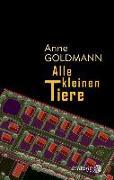 Cover-Bild zu Alle kleinen Tiere von Goldmann, Anne