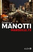Cover-Bild zu Marseille.73 (eBook) von Manotti, Dominique