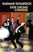 Cover-Bild zu Der grüne Chinese von Scharsich, Dagmar