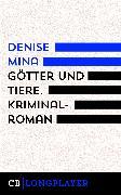 Cover-Bild zu Götter und Tiere (eBook) von Mina, Denise