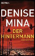 Cover-Bild zu Der Hintermann (eBook) von Mina, Denise